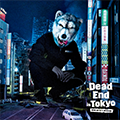 MAN WITH A MISSION / Dead End in Tokyo